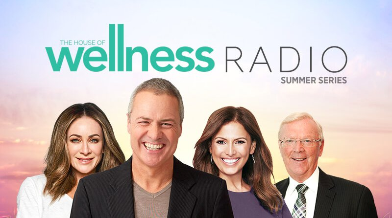 The House of Wellness Radio Summer Series