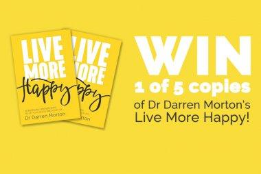 Win a copy of Dr Darren Morton's new book, Live More Happy.